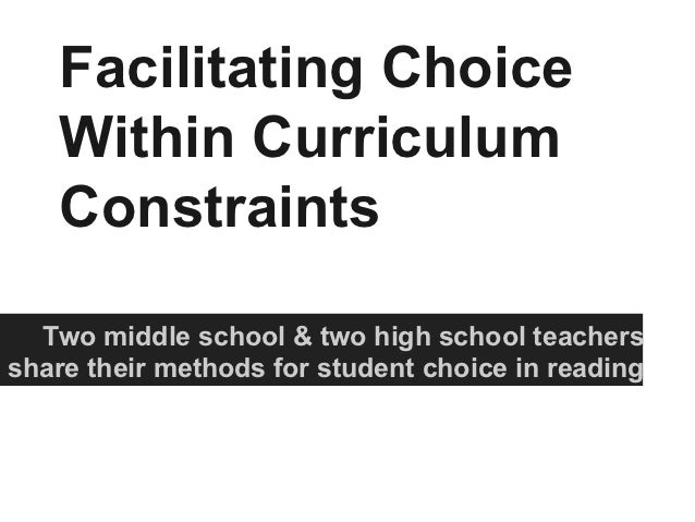 Facilitating Choice   Within Curriculum   Constraints  Two middle school & two high school teachersshare their methods for...