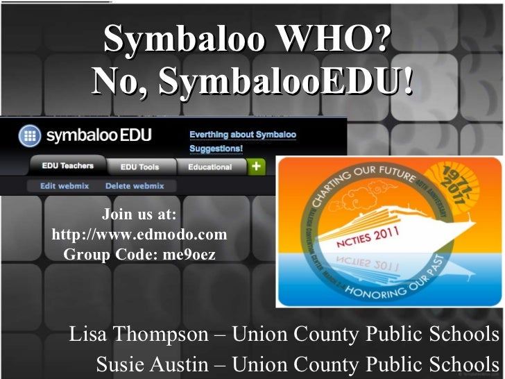 Symbaloo WHO?  No, SymbalooEDU! Lisa Thompson – Union County Public Schools Susie Austin – Union County Public Schools Joi...