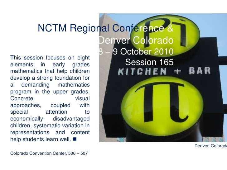 NCTM Regional Conference & Exposition Denver Colorado<br />8 – 9 October 2010<br />Session 165<br />This session focuses o...