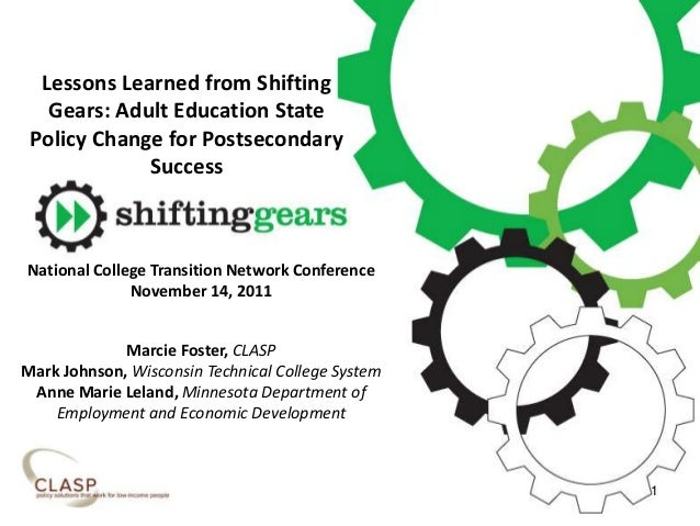 Lessons Learned from Shifting Gears: Adult Education State Policy Change for Postsecondary Success National College Transi...
