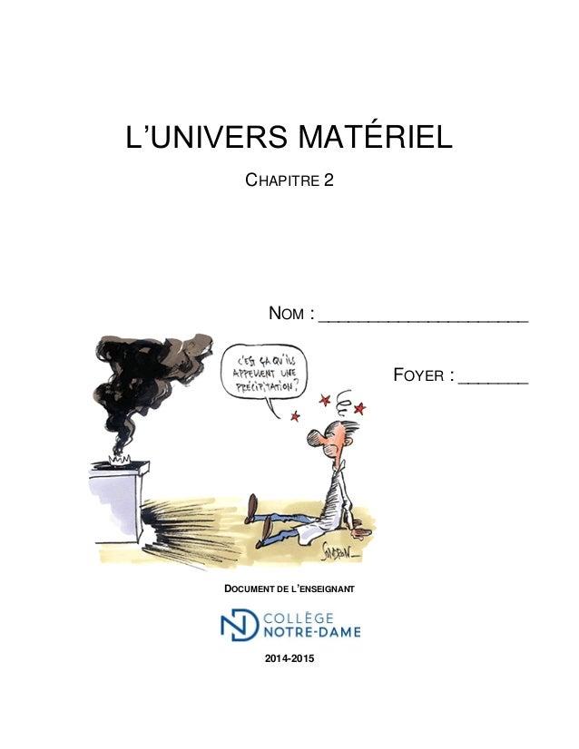 L'UNIVERS MATÉRIEL CHAPITRE 2 NOM : _____________________ FOYER : _______ DOCUMENT DE L'ENSEIGNANT 2014-2015