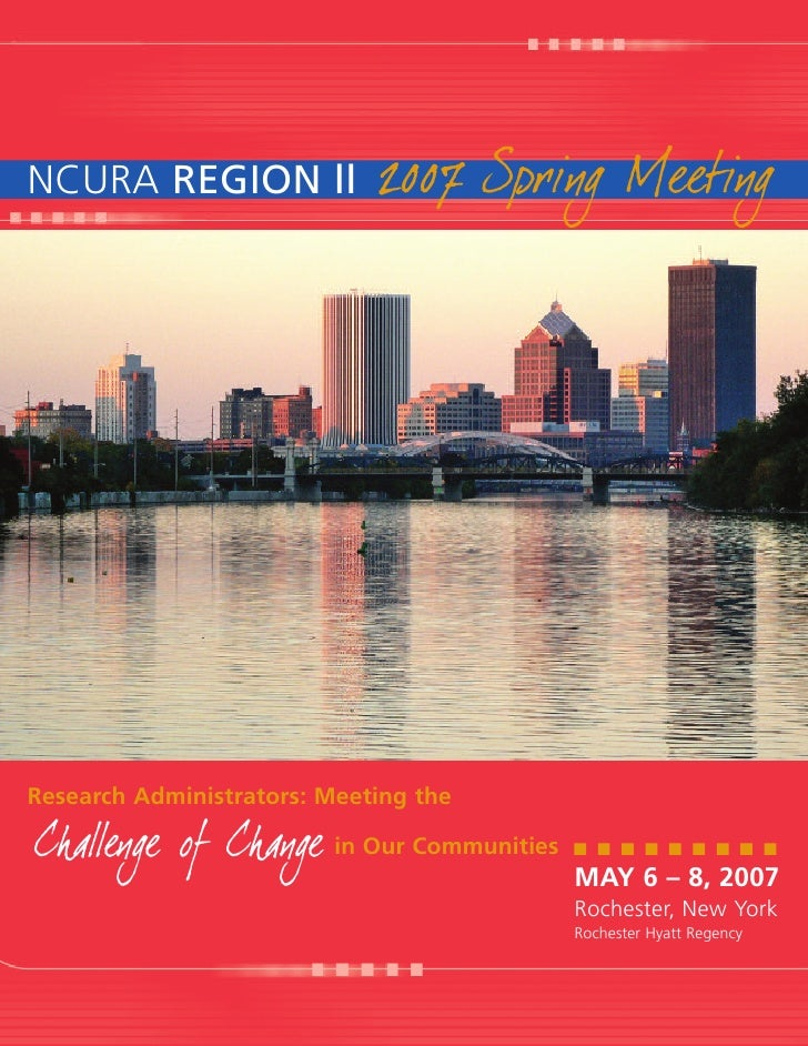 NCURA REGION II              2007 Spring Meeting     Research Administrators: Meeting the  Challenge of Change       in Ou...