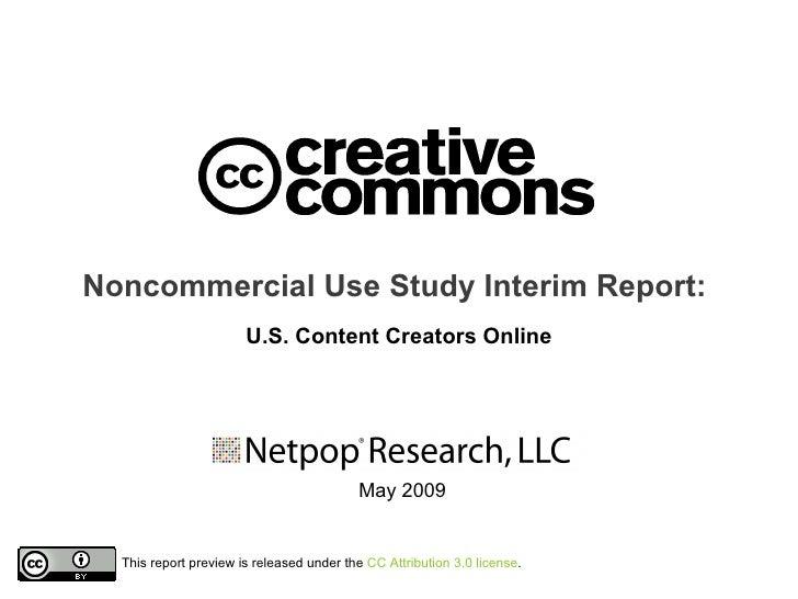 Noncommercial Use Study Interim Report:                        U.S. Content Creators Online                               ...