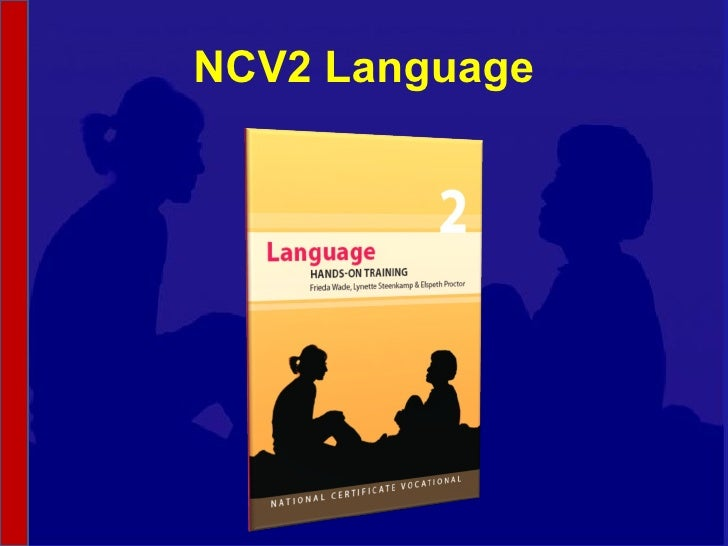 NCV 2 Language Hands-On Support Slide Show - Module 7