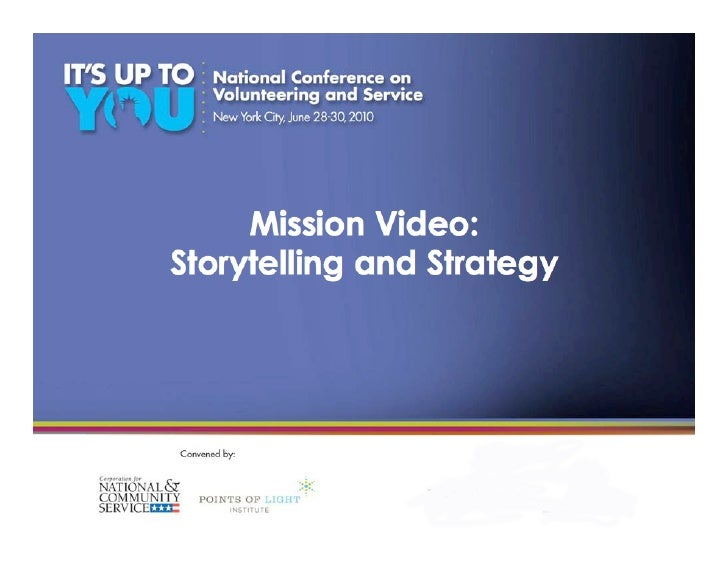 Mission Video: Storytelling and Strategy