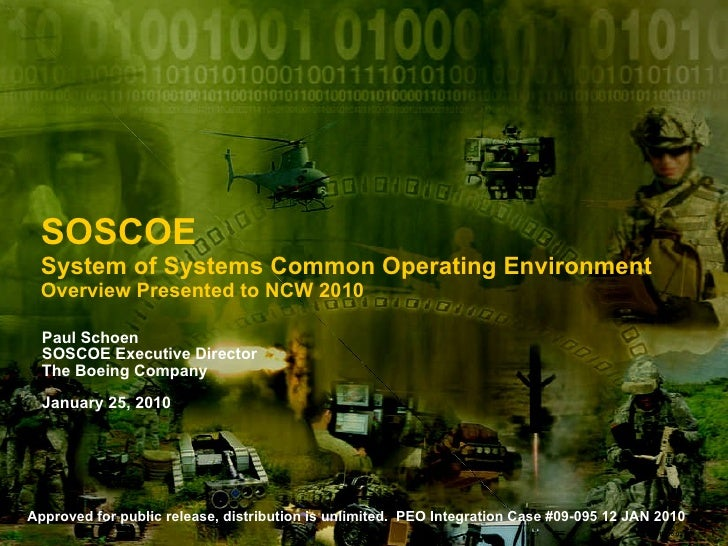 SOSCOE  System of Systems Common Operating Environment Overview Presented to NCW 2010 Paul Schoen SOSCOE Executive Directo...