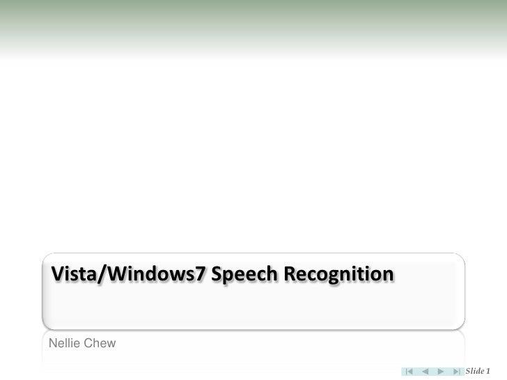 Vista/Windows7 Speech Recognition  Nellie Chew                                      Slide 1