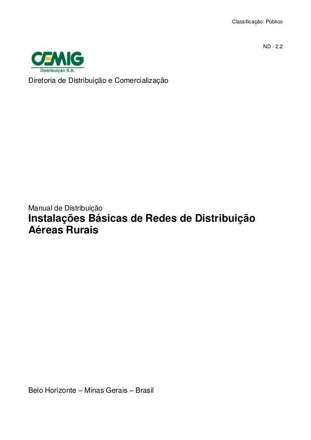 Classificação: Público  ND - 2.2  Diretoria de Distribuição e Comercialização  Manual de Distribuição  Instalações Básicas...