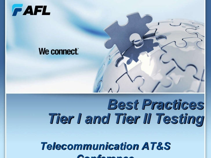 Best Practices Tier I and Tier II Testing Telecommunication AT&S Conference