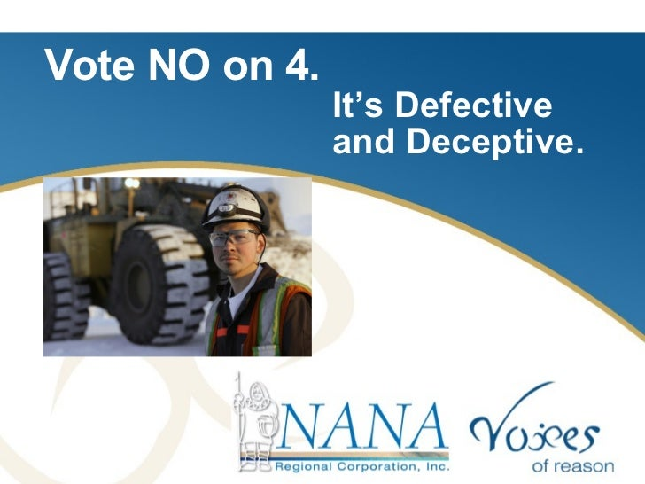 Vote NO on 4.     It's Defective   and Deceptive.