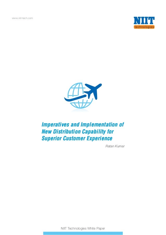 www.niit-tech.com  Imperatives and Implementation of New Distribution Capability for Superior Customer Experience Ratan Ku...