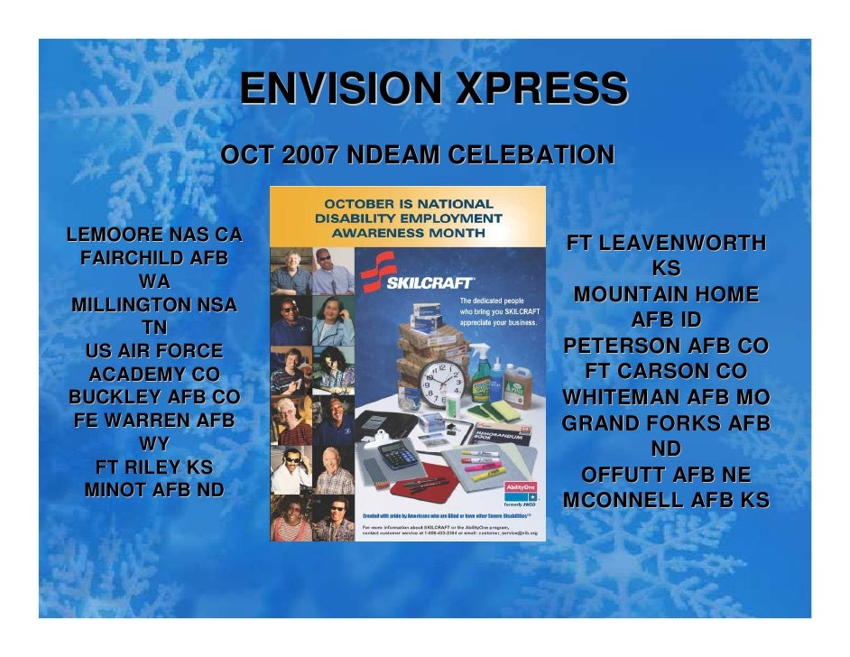 ENVISION XPRESS              OCT 2007 NDEAM CELEBATION   LEMOORE NAS CA                    FT LEAVENWORTH   FAIRCHILD AFB ...