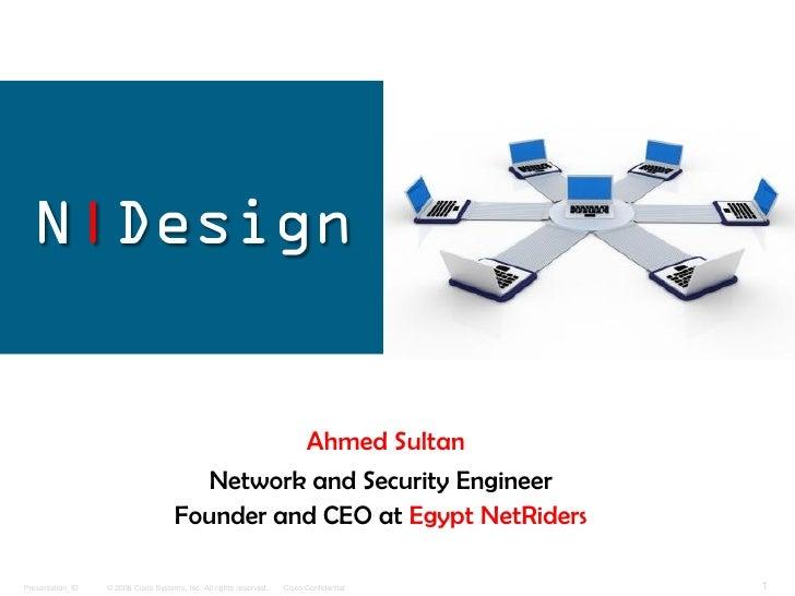 N|Design                                               Ahmed Sultan                                       Network and Secu...