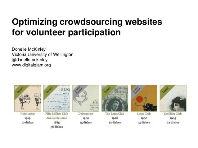 Optimizing crowdsourcing websitesfor volunteer participationDonelle McKinleyVictoria University of Wellington@donellemckin...