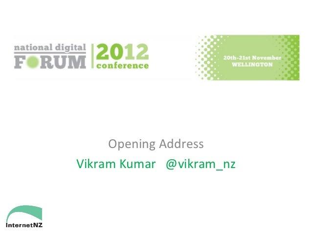 Opening AddressVikram Kumar @vikram_nz