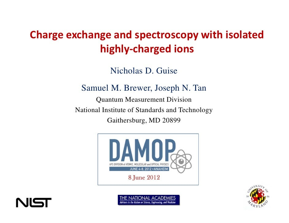 Charge exchange and spectroscopy with isolated             highly-charged ions                   Nicholas D. Guise        ...