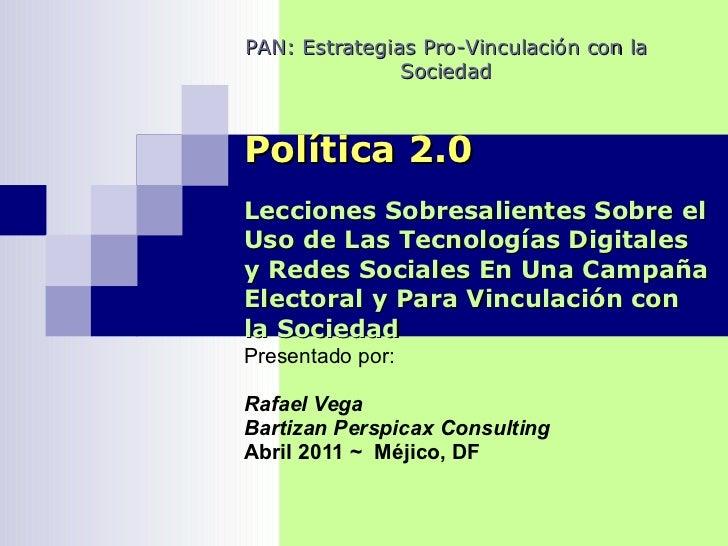 Política 2.0 Lecciones Sobresalientes Sobre el Uso de Las Tecnologías Digitales y Redes Sociales En Una Campaña Electoral ...