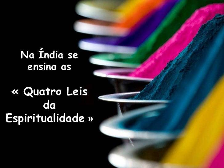 Na Índia se   ensina as « Quatro Leis       daEspiritualidade »