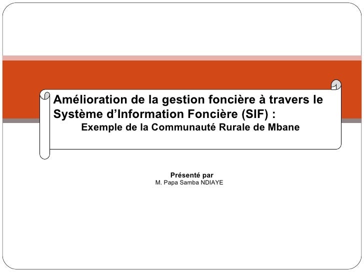 Amélioration de la gestion foncière à travers le Système d'Information Foncière (SIF):  Exemple de la Communauté Rurale d...