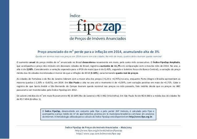 Índice FipeZap de Preços de Imóveis Anunciados – Maio/2014 http://www.fipe.org.br/web/indices/fipezap http:// www.zap.com....