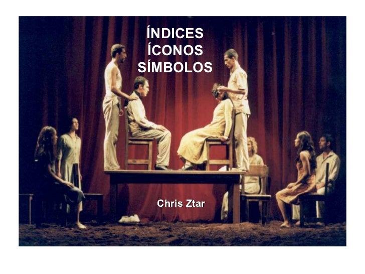 Chris Ztar ÍNDICES ÍCONOS SÍMBOLOS