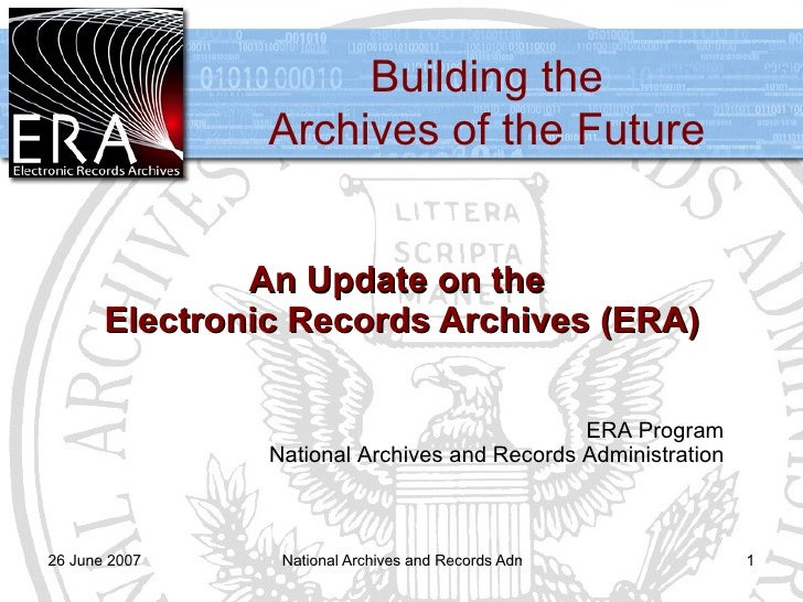 Building the                 Archives of the Future                  An Update on the        Electronic Records Archives (...