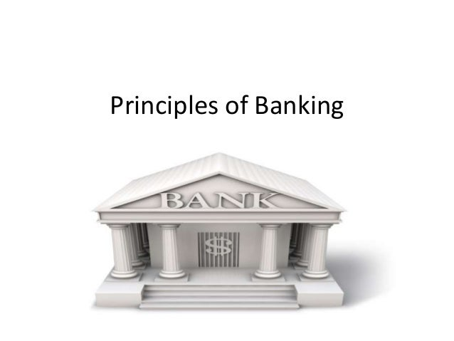 principles of banking The associate in applied science (aas) in banking and finance program has   acc112, accounting principles ii (3) and  gbs103, principles of banking, 3.