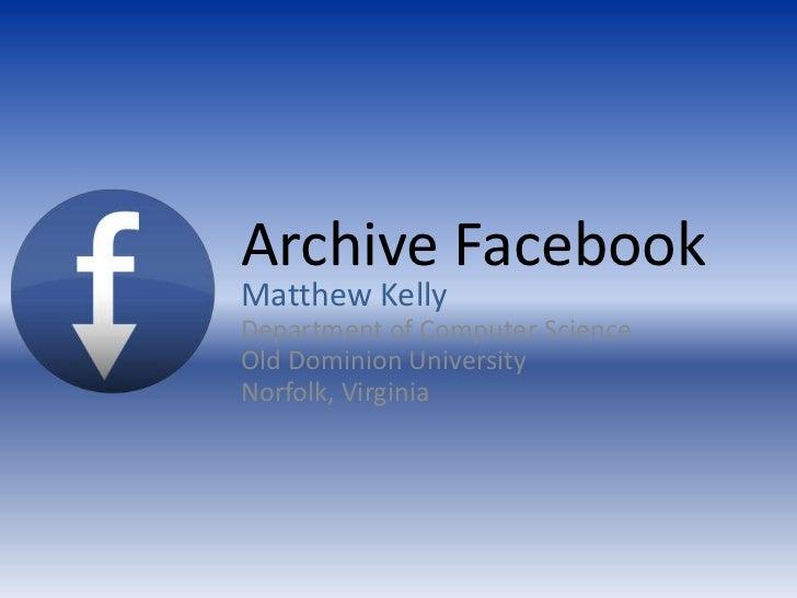 NDIIPP/NDSA 2011 - Archive Facebook