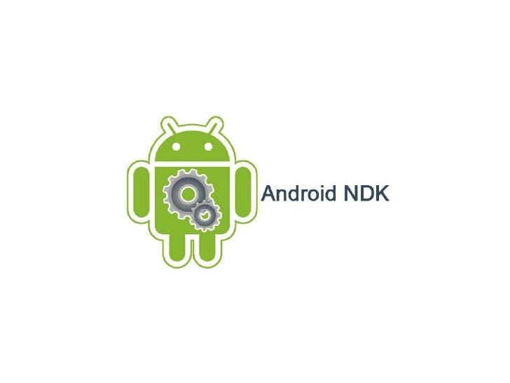Android NDK (JUG@TW 2011, Oct.)
