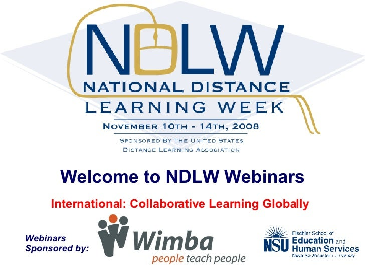 Welcome to NDLW Webinars International: Collaborative Learning Globally   Webinars  Sponsored by: