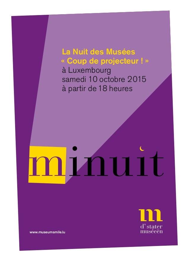 La Nuit des Musées « Coup de projecteur ! » à Luxembourg samedi 10 octobre 2015 à partir de 18 heures www.museumsmile.lu