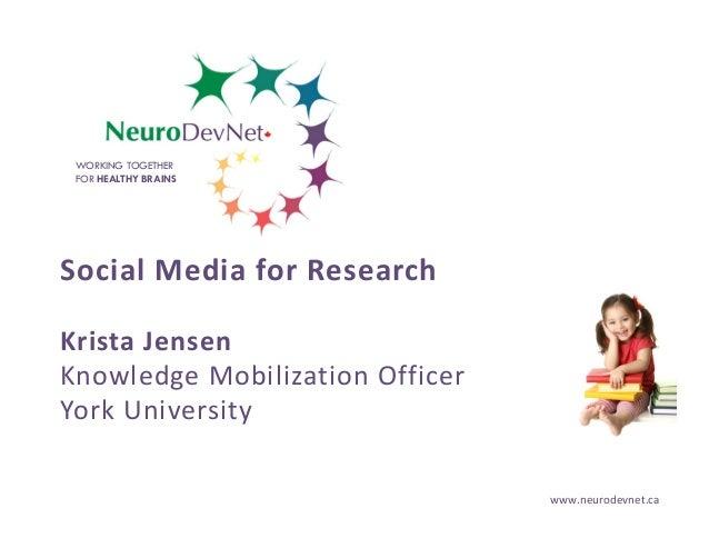 WORKING TOGETHER FOR HEALTHY BRAINS  SocialMediaforResearch KristaJensen KnowledgeMobilizationOfficer YorkUniversit...