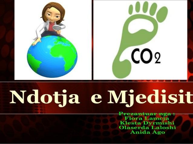 """Mjedisi• Termi """"Mjedis """" nenkupton cdo gje qe e rrethonnje organizem.• Mjedisi eshte nje sistem faktoresh fizik ,kimikdhe ..."""