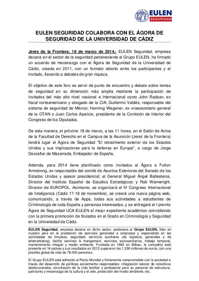 EULEN SEGURIDAD COLABORA CON EL ÁGORA DE SEGURIDAD DE LA UNIVERSIDAD DE CÁDIZ Jerez de la Frontera, 18 de marzo de 2014.- ...