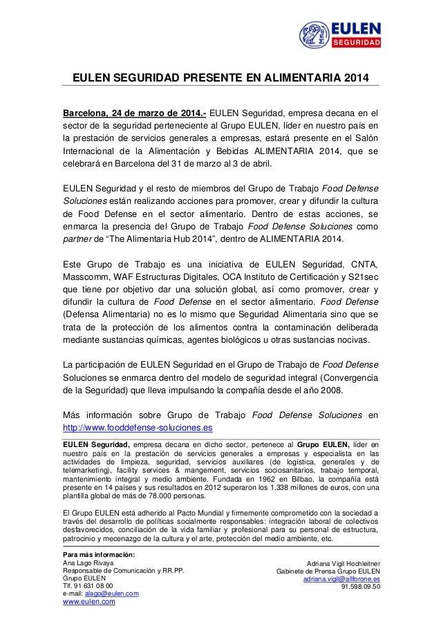 EULEN SEGURIDAD PRESENTE EN ALIMENTARIA 2014 Barcelona, 24 de marzo de 2014.- EULEN Seguridad, empresa decana en el se...