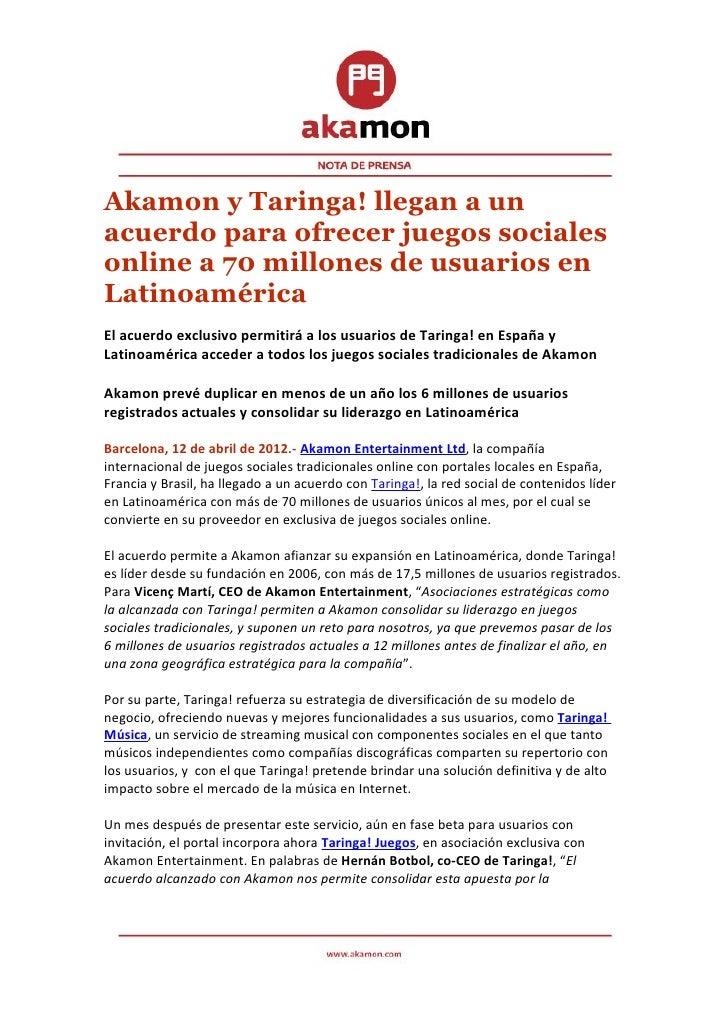 Akamon y Taringa! llegan a unacuerdo para ofrecer juegos socialesonline a 70 millones de usuarios enLatinoaméricaEl acuerd...
