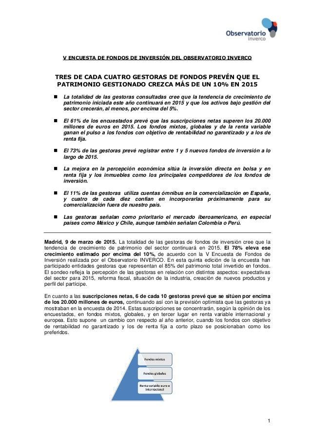 1 V ENCUESTA DE FONDOS DE INVERSIÓN DEL OBSERVATORIO INVERCO TRES DE CADA CUATRO GESTORAS DE FONDOS PREVÉN QUE EL PATRIMON...