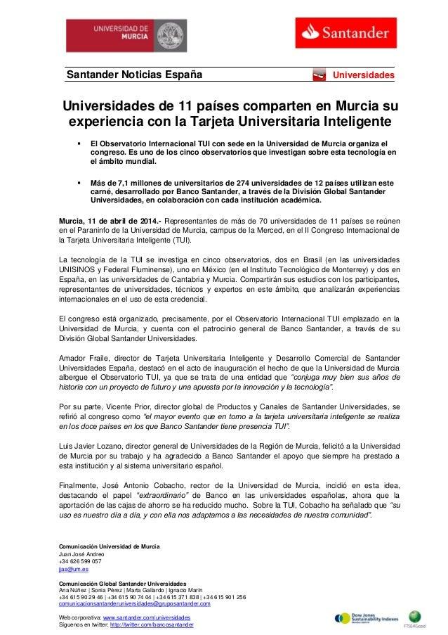 Comunicación Universidad de Murcia Juan José Andreo +34 626 599 057 jjas@um.es Comunicación Global Santander Universidades...