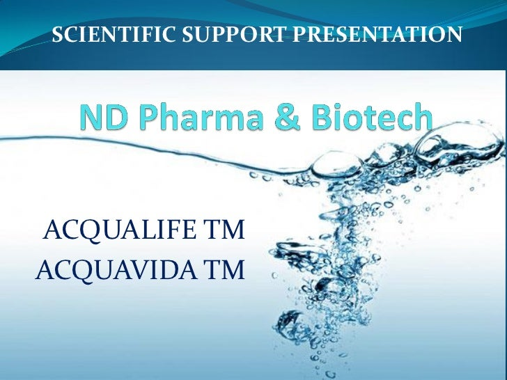 SCIENTIFIC SUPPORT PRESENTATIONACQUALIFE TMACQUAVIDA TM