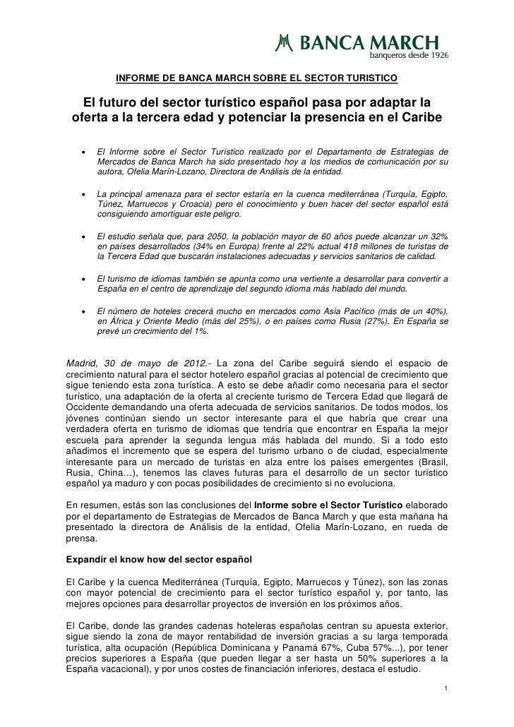INFORME DE BANCA MARCH SOBRE EL SECTOR TURISTICO   El futuro del sector turístico español pasa por adaptar la oferta a la ...