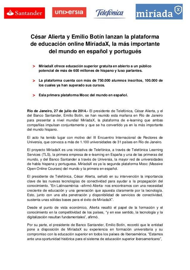 César Alierta y Emilio Botín lanzan la plataforma de educación online MiríadaX, la más importante del mundo en español y p...
