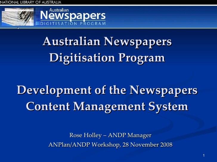 The Australian Newspapers Digitisation Program: Development of the Newspapers Content Management System. Nov 2008