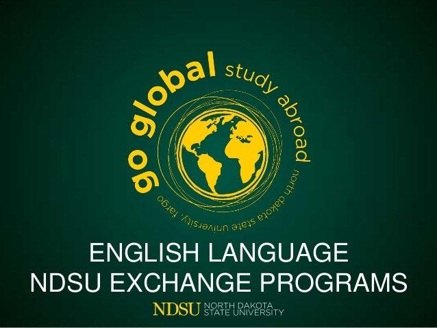 ENGLISH LANGUAGE NDSU EXCHANGE PROGRAMS