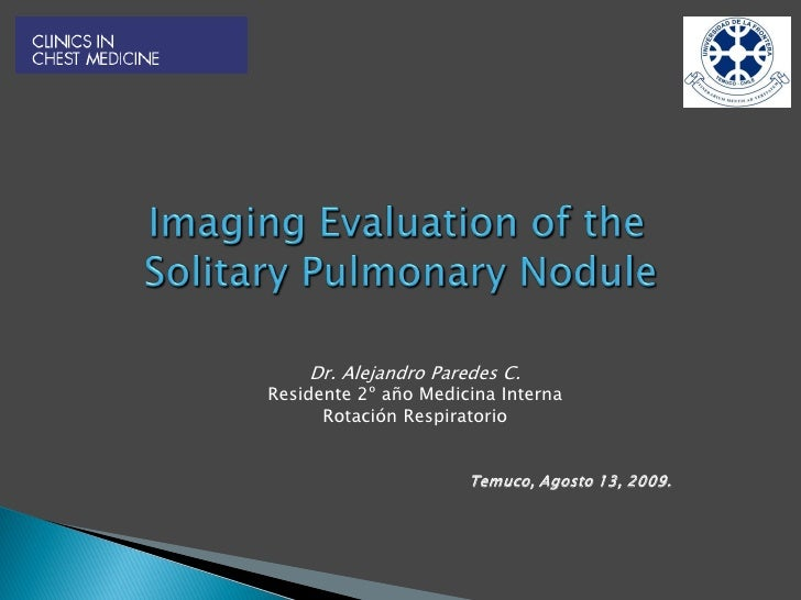 Dr. Alejandro Paredes C. Residente 2º año Medicina Interna       Rotación Respiratorio                         Temuco, Ago...