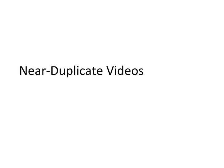 Near-Duplicate Videos