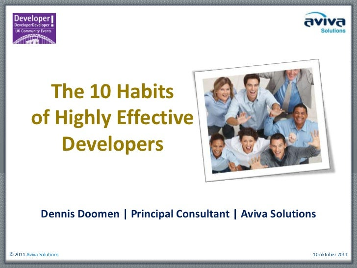 The 10 Habits of Highly Effective Developers<br />Dennis Doomen | Principal Consultant | Aviva Solutions<br />