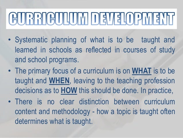 rationale development of school curriculum The curriculum is one of the most effective tools for bridging the gap between education and development however, there is little to no normative guidance on what constitutes a.