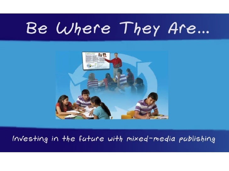 Be Where They Are: Investing in the Future with Mixed-Media Publishing – Digital, Audio, and Hardcopy
