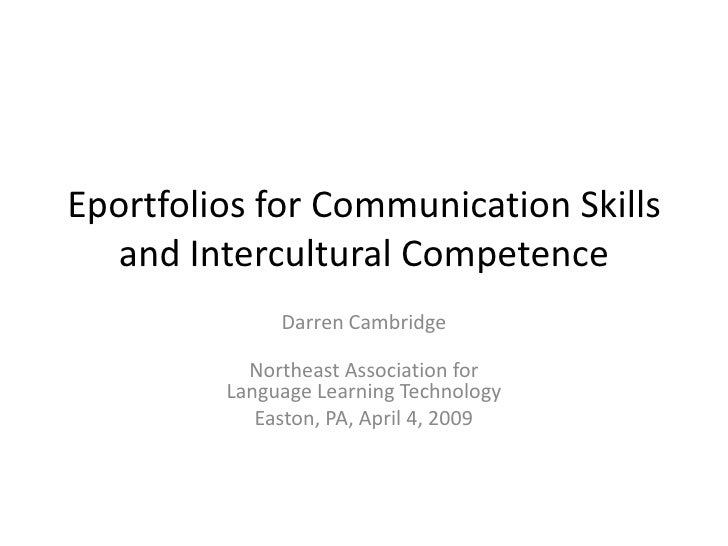 Eportfolios for Communication Skills    and Intercultural Competence               Darren Cambridge             Northeast ...