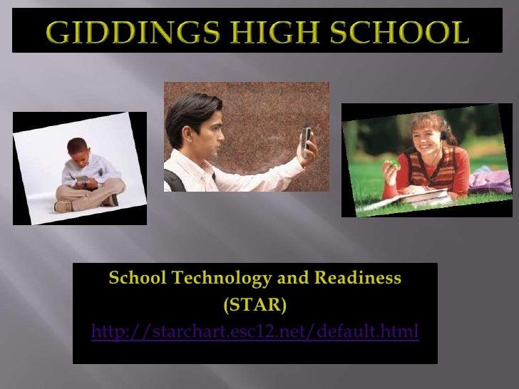 GIDDINGS HIGH SCHOOL<br />School Technology and Readiness<br />(STAR)<br />http://starchart.esc12.net/default.html<br />